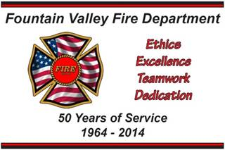 50 Years of Service 1964-2014 Banner - Fountain Valley Fire Department - Ethics - Excellence - Teams